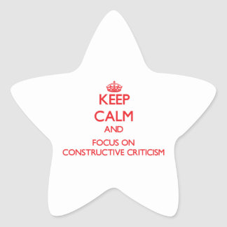 Keep Calm and focus on Constructive Criticism Stickers