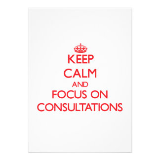 Keep Calm and focus on Consultations Personalized Invitations
