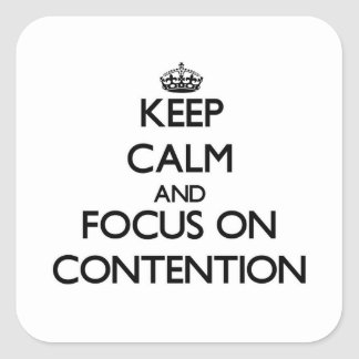 Keep Calm and focus on Contention Square Sticker