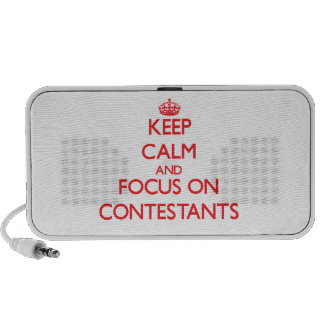 Keep Calm and focus on Contestants Travelling Speakers