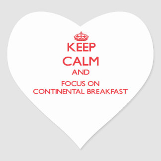 Keep Calm and focus on Continental Breakfast Heart Sticker