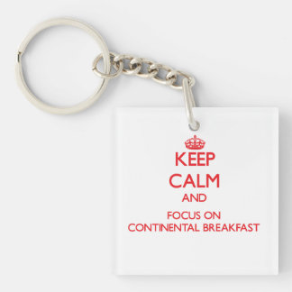 Keep Calm and focus on Continental Breakfast Double-Sided Square Acrylic Keychain