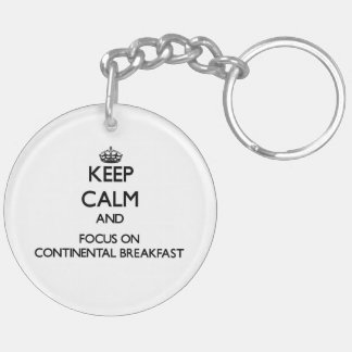 Keep Calm and focus on Continental Breakfast Double-Sided Round Acrylic Keychain