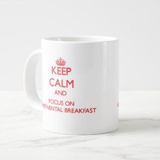 Keep Calm and focus on Continental Breakfast 20 Oz Large Ceramic Coffee Mug