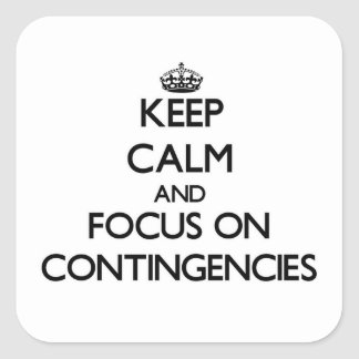 Keep Calm and focus on Contingencies Sticker