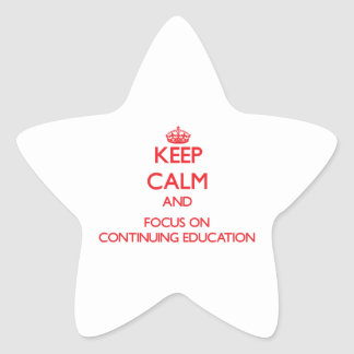Keep Calm and focus on Continuing Education Star Stickers