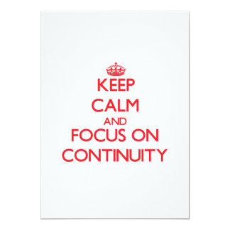 Keep Calm and focus on Continuity 5x7 Paper Invitation Card