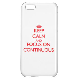 Keep Calm and focus on Continuous iPhone 5C Case