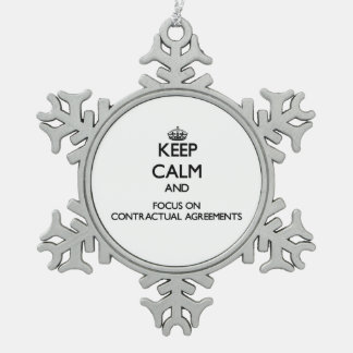 Keep Calm and focus on Contractual Agreements Snowflake Pewter Christmas Ornament