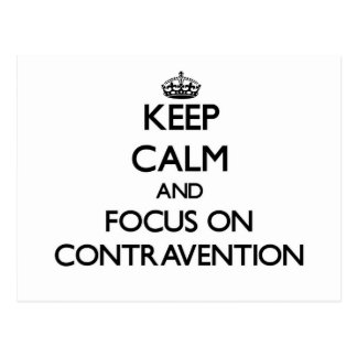 Keep Calm and focus on Contravention Postcard