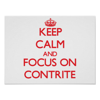 Keep Calm and focus on Contrite Poster