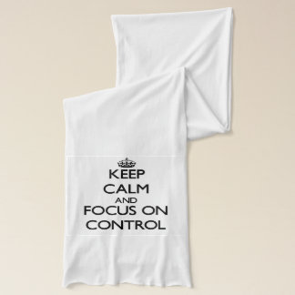 Keep Calm and focus on Control Scarf