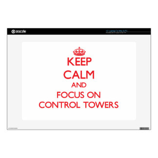 "Keep Calm and focus on Control Towers Decal For 15"" Laptop"
