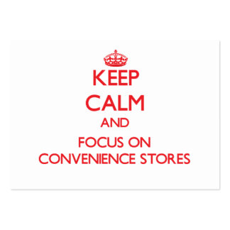 Keep Calm and focus on Convenience Stores Large Business Cards (Pack Of 100)