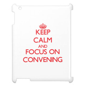 Keep Calm and focus on Convening iPad Cases