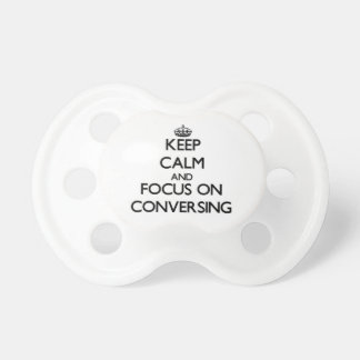 Keep Calm and focus on Conversing Baby Pacifier