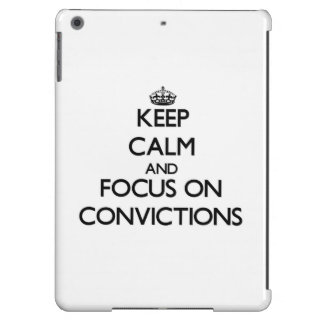 Keep Calm and focus on Convictions iPad Air Cover