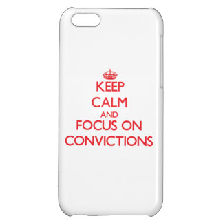 Keep Calm and focus on Convictions iPhone 5C Cover