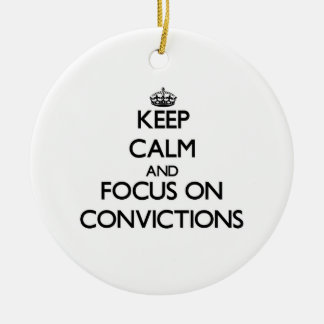 Keep Calm and focus on Convictions Christmas Ornaments