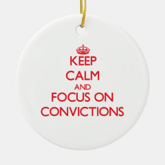 Keep Calm and focus on Convictions Christmas Tree Ornament