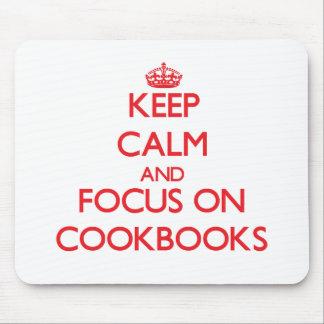 Keep Calm and focus on Cookbooks Mousepad