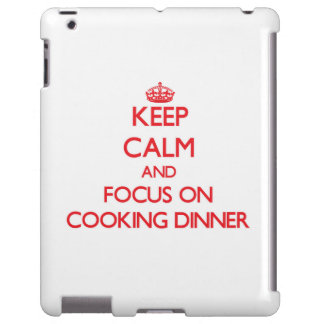 Keep Calm and focus on Cooking Dinner