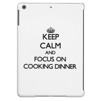 Keep Calm and focus on Cooking Dinner Cover For iPad Air