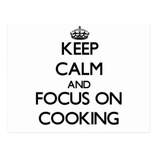 Keep calm and focus on Cooking Postcard