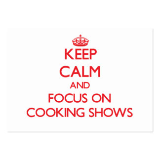 Keep Calm and focus on Cooking Shows Large Business Cards (Pack Of 100)