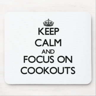Keep Calm and focus on Cookouts Mouse Pad