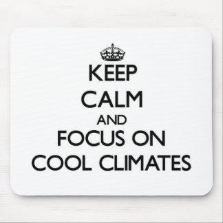 Keep Calm and focus on Cool Climates Mouse Pad