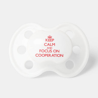 Keep Calm and focus on Cooperation Pacifiers