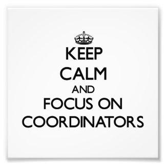 Keep Calm and focus on Coordinators Photographic Print