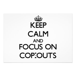 Keep Calm and focus on Cop-Outs Card