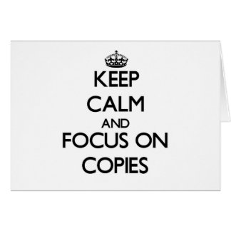 Keep Calm and focus on Copies Card