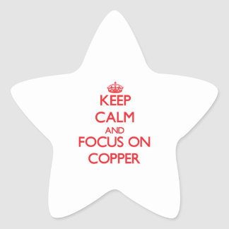 Keep Calm and focus on Copper Star Sticker