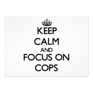 Keep Calm and focus on Cops Invite