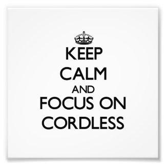 Keep Calm and focus on Cordless Photo Print