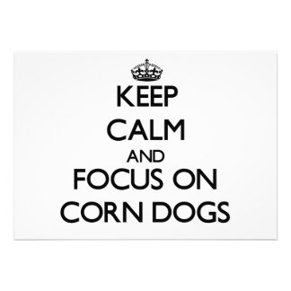 Keep Calm and focus on Corn Dogs Cards