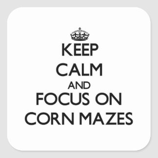 Keep Calm and focus on Corn Mazes Square Sticker