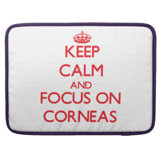 Keep Calm and focus on Corneas MacBook Pro Sleeves