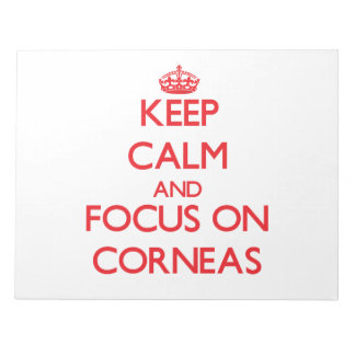 Keep Calm and focus on Corneas Note Pads