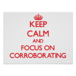Keep Calm and focus on Corroborating Poster