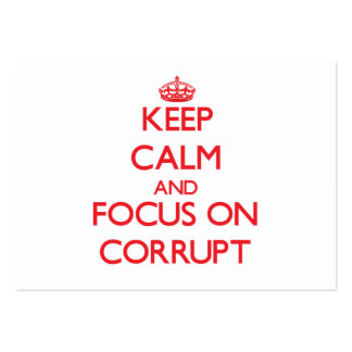Keep Calm and focus on Corrupt Business Card