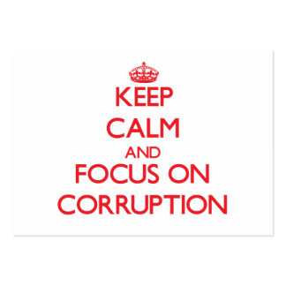Keep Calm and focus on Corruption Business Cards