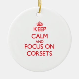 Keep Calm and focus on Corsets Double-Sided Ceramic Round Christmas Ornament