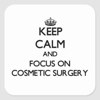Keep Calm and focus on Cosmetic Surgery Stickers