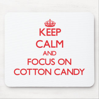 Keep Calm and focus on Cotton Candy Mouse Pad