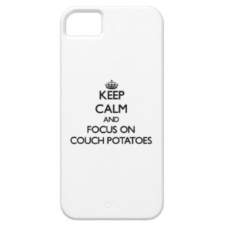 Keep Calm and focus on Couch Potatoes iPhone 5 Cover