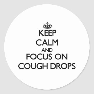 Keep Calm and focus on Cough Drops Sticker